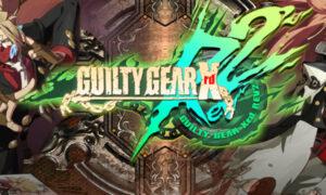 GUILTY GEAR Xrd -Revelator Full Version 2021