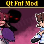 Qt Fnf Mod 2021 - (August) Check Authentic Insight Here!