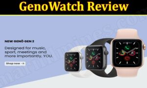 Geno Watch Scam (September 2021) Let Us Read The Review Here!